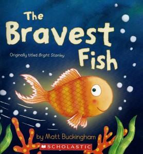 The Bravest Fish