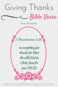 Bible Verse Giving Thanks ~ 1 Thessalonians 5:18 ~ FREE Printable