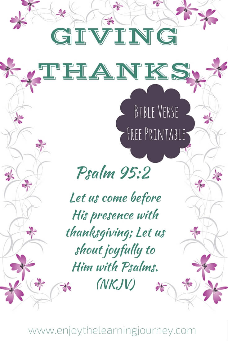 Giving Thanks Psalm 95:2 ~ FREE Printable Bible Verse