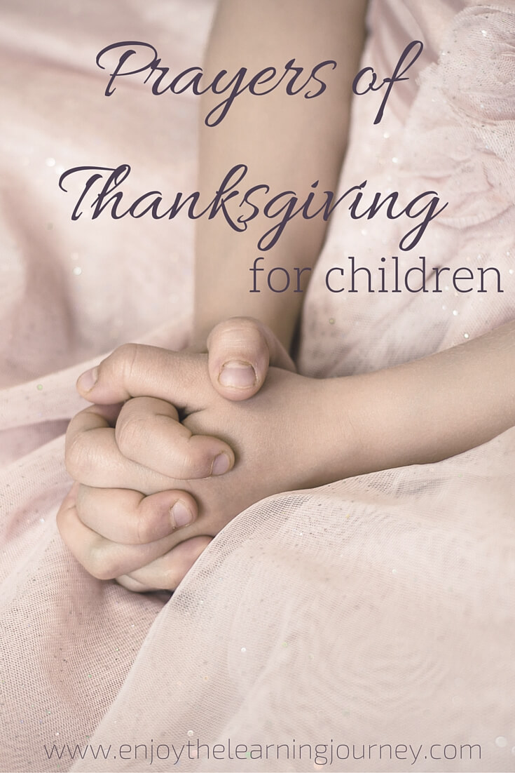 A sample of prayers of thanksgiving for children which can be learned and recited as you prepare for the holiday or just for everyday.