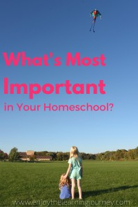 What's Most Important in Your Homeschool?