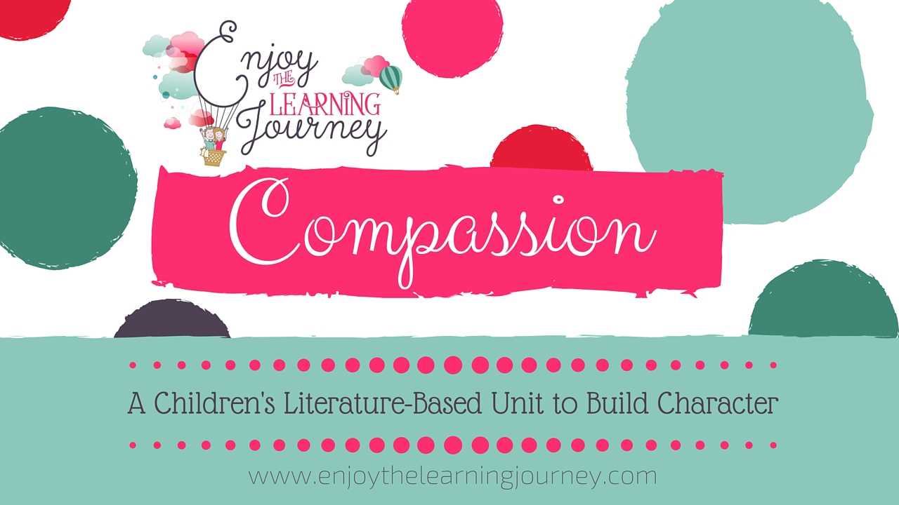 Free literature-based character education unit on Compassion, with rich, character-building lessons and real-life activities.