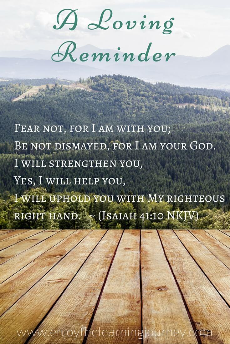 A Loving Reminder ~ Isaiah 41:10