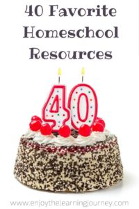 40 Favorite Homeschool Resources