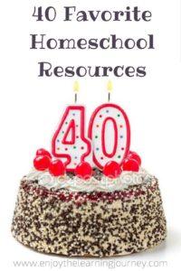 40 Favorite Homeschool Resources