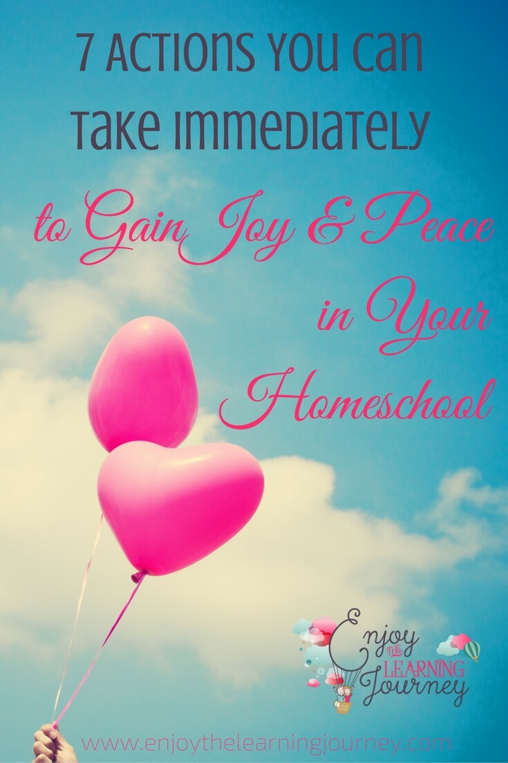 7 Actions You Can Take Immediately to Gain Joy & Peace in Your Homeschool