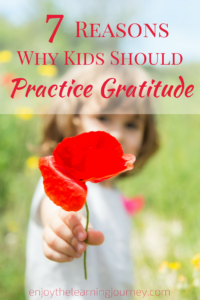 It can be frustrating when our kids show an attitude of ungratefulness. They have so much and we want them to be thankful! Here are 7 reasons why kids should practice gratitude.