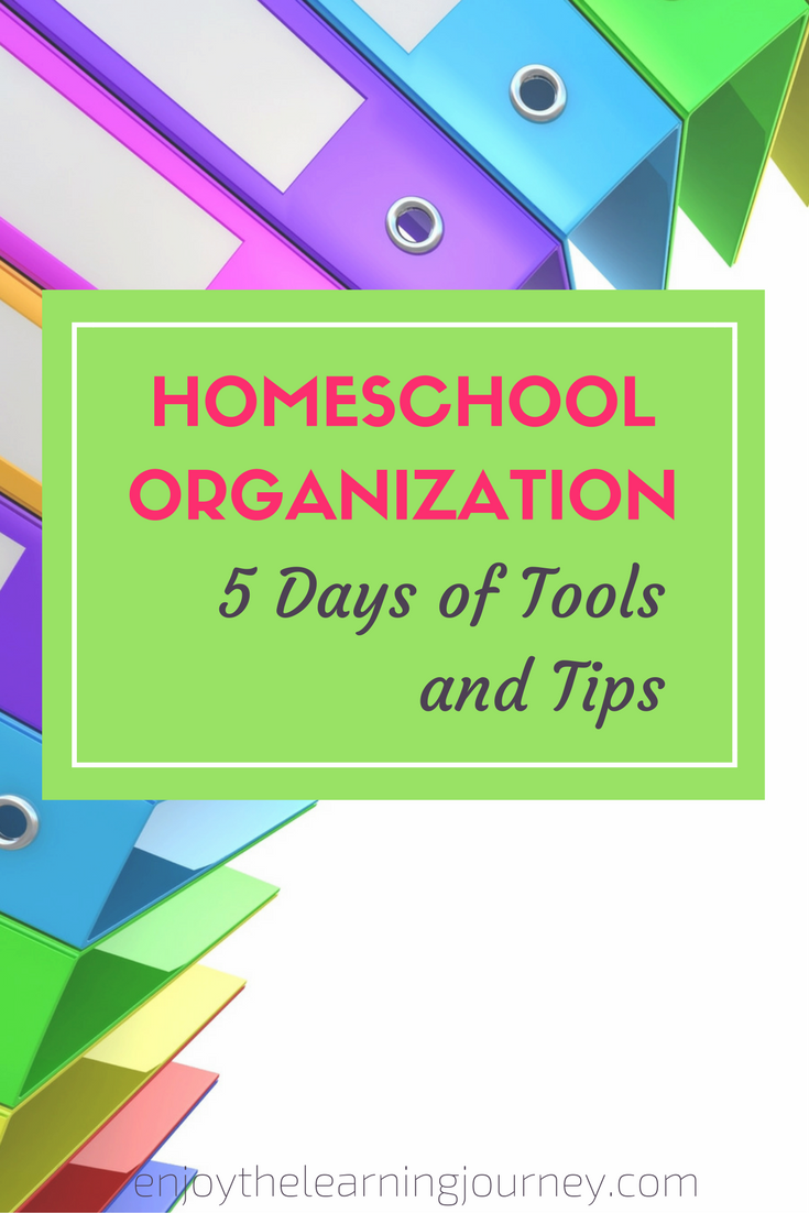 Homeschool Organization ~ 5 Days of Tools & Tips