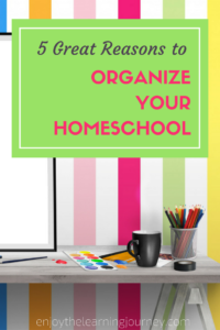 Wondering if it's worth the time and effort to get organized? Here are 5 great reasons to organize your homeschool.