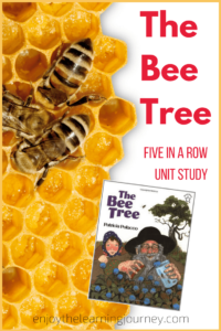 The Bee Tree ~ Five in a Row Unit Study