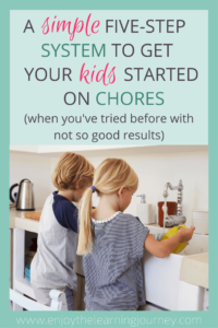A Simple Five-Step System to Get Your Kids Started on Chores (when you've tried before with not so good results)